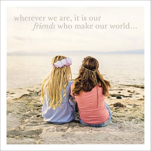 Wherever We Are Friend Card