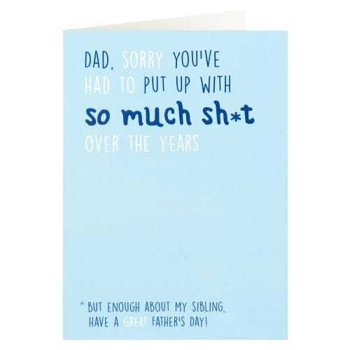 Sorry You've Had To Put Up With So Much Sh*t Father's Day Card