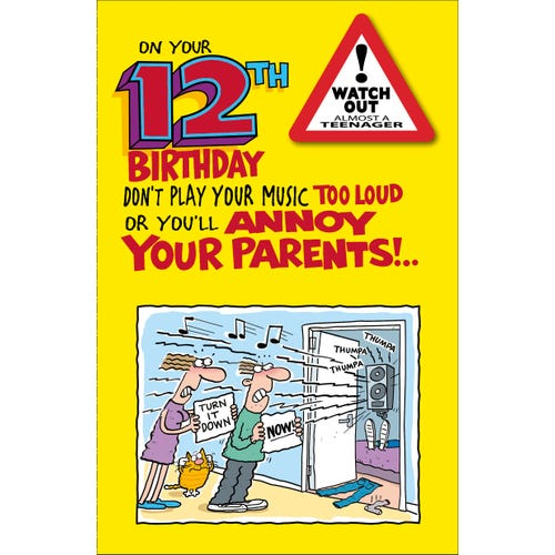 12th Birthday Annoy Your Parents Card