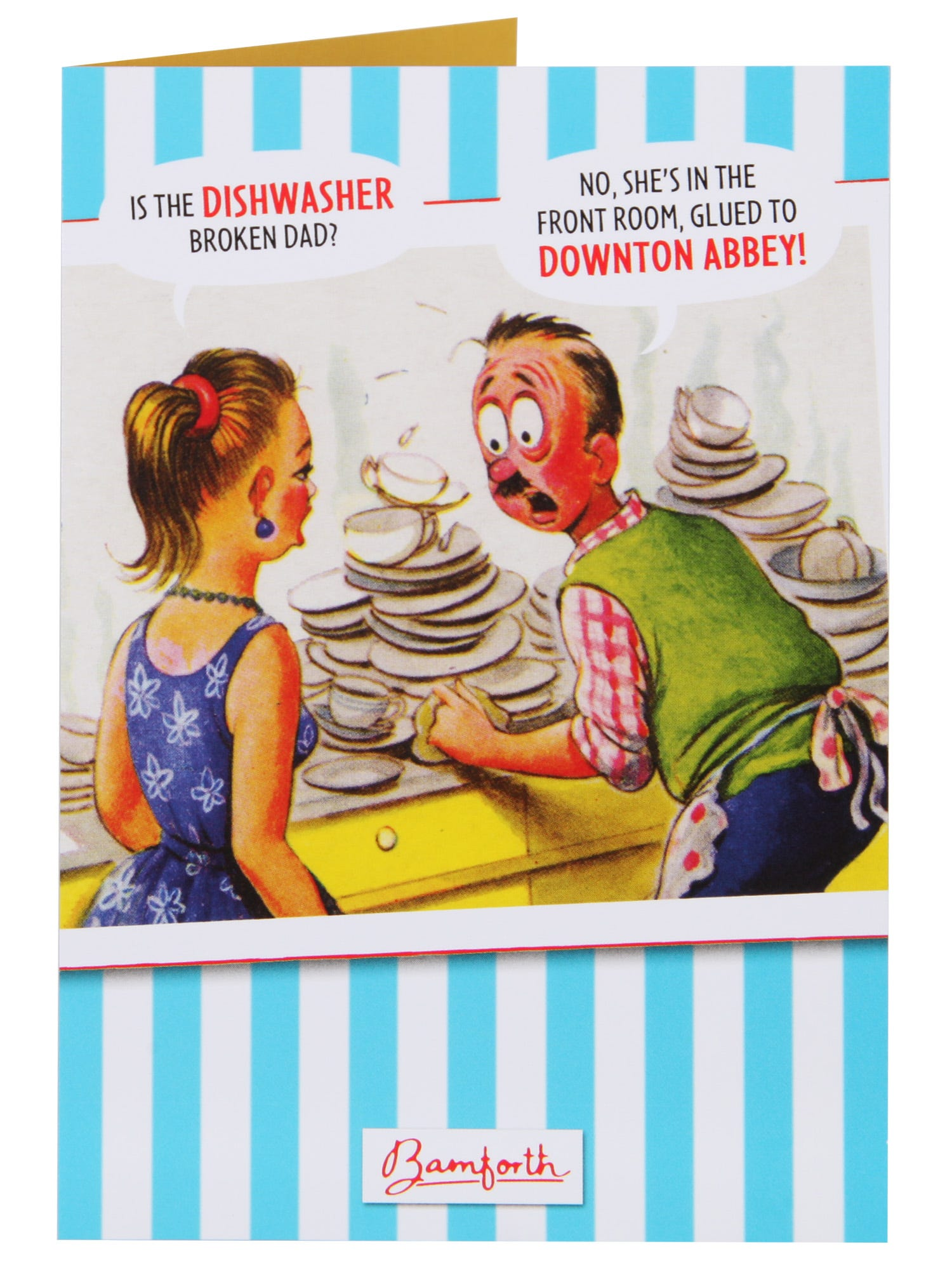 Is The Dishwasher Broken Dad Card <p>Ensure they are laughing with this funny  card. This card is blank inside for your own message.</p>