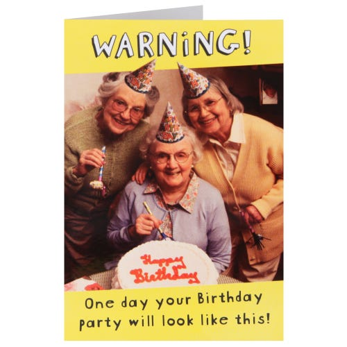 One Day Your Birthday Will Look Like This Card
