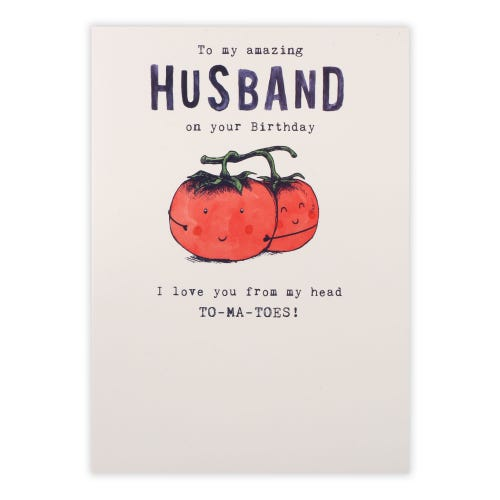 Husband From My Head To-Ma-Toes! Birthday Card