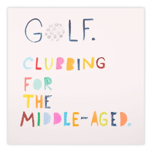 Golf Clubbing For The Middle-Aged Birthday Card