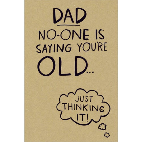 Dad Birthday No-one Is Saying You're Old Card