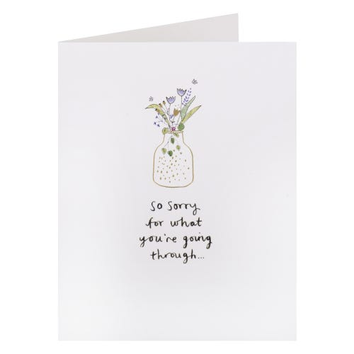 Sorry For What You're Going Through Card