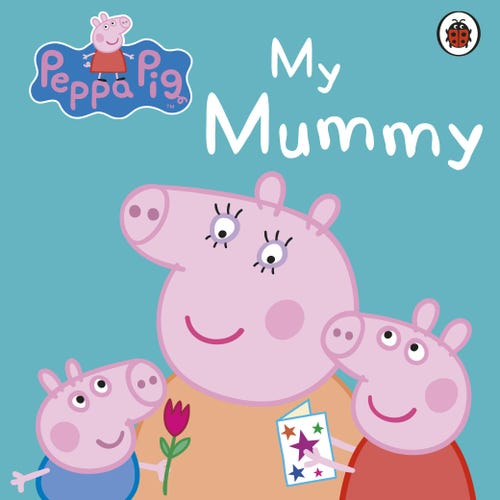 PEPPA PIG MY MUMMY STORYBOOK