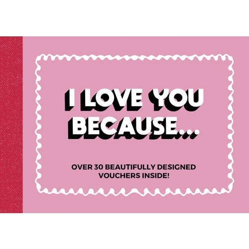 I Love You Because Vouchers
