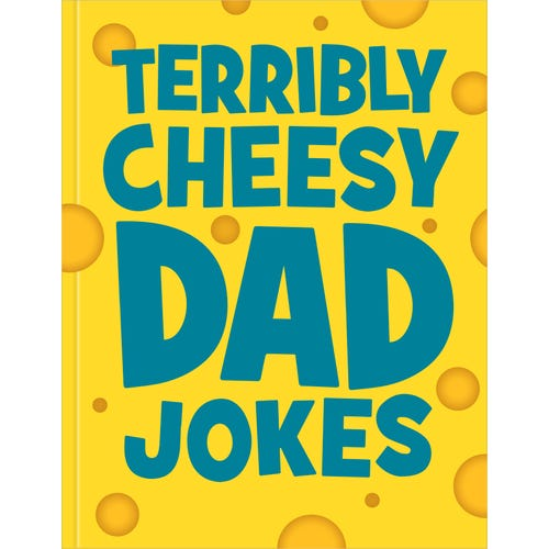 Terribly Cheesy Dad Jokes Book