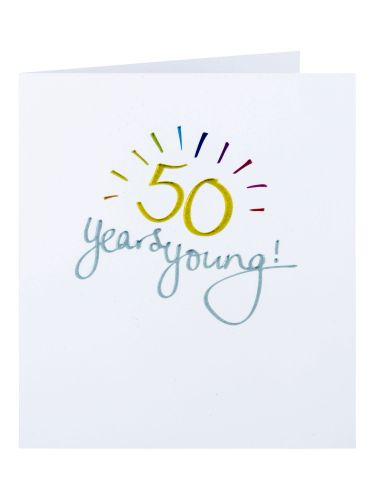 50 Years Young Birthday Card