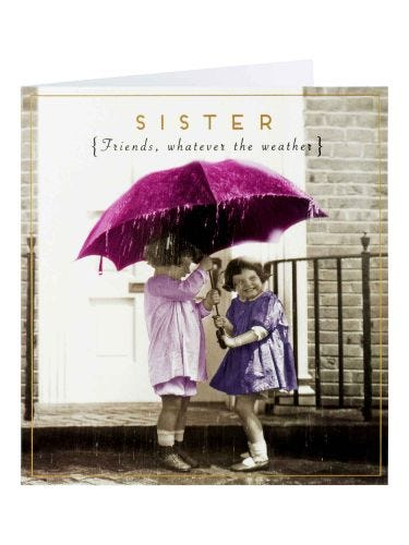 Sister Friends Whatever The Weather