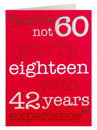 Eighteen With 42 Years Experience Humorous 60th Birthday Card