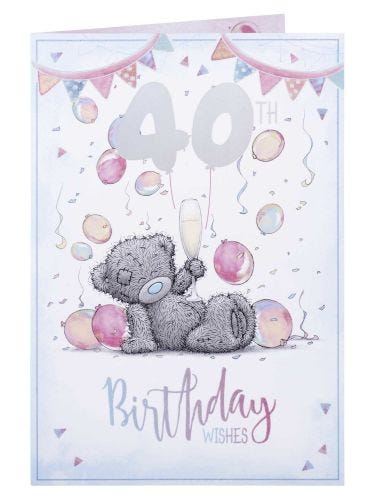 Me to You Cute Bear Champange and Balloons 40th Birthday Card