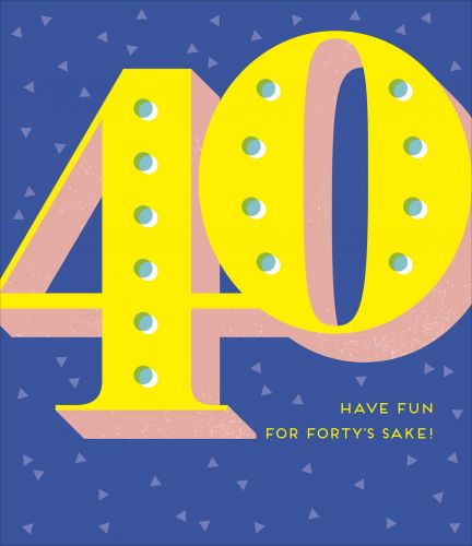 40th Birthday For Forty's Sake Card