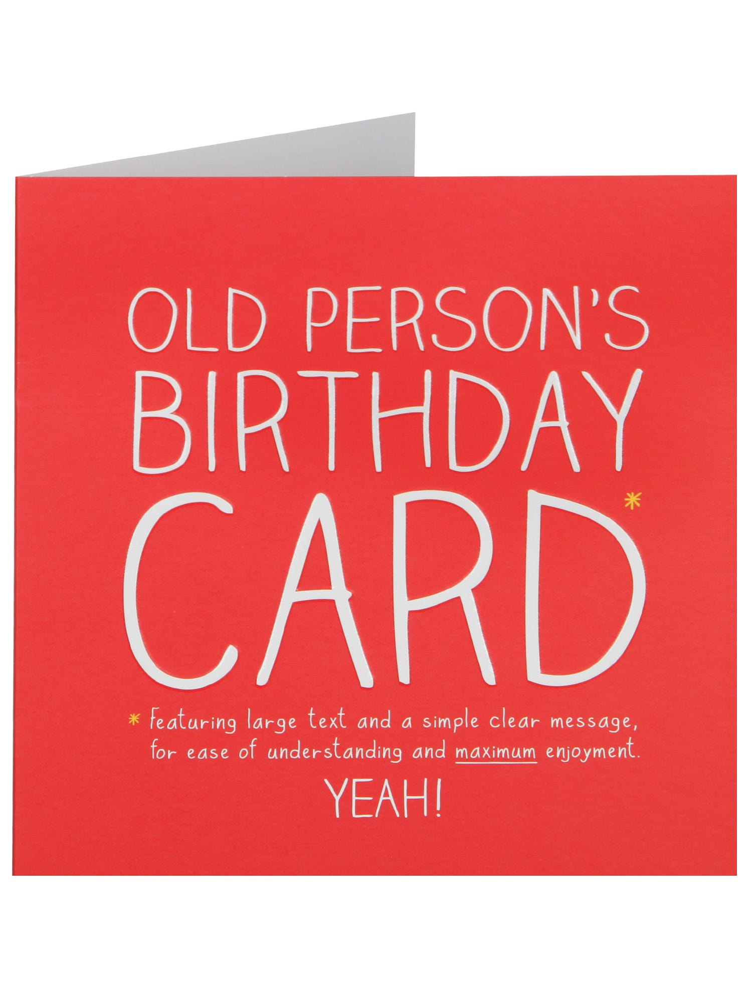 Old Persons Birthday Card <p>A humorous Birthday card that is guaranteed to make them laugh on their special day. This card is blank inside for your own message.</p>