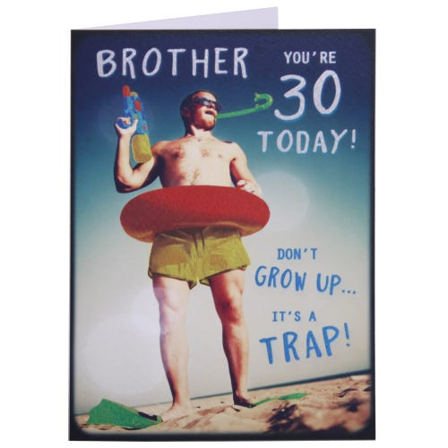 30th Birthday Card - Brother, Don't Grow Up